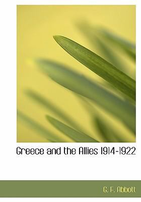 Greece and the Allies 1914-1922 9780554301594