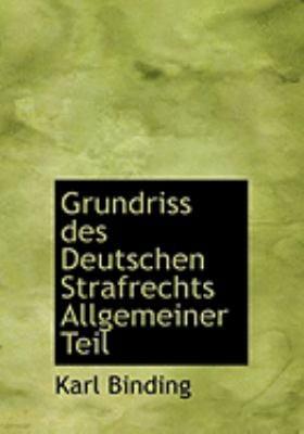Grundriss Des Deutschen Strafrechts Allgemeiner Teil 9780554856162