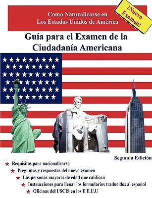 Gua Para El Examen de La Ciudadana Americana, Segunda Edicin 9780557137404