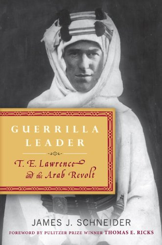 Guerrilla Leader: T. E. Lawrence and the Arab Revolt 9780553807646