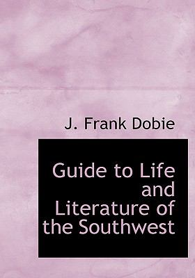 Guide to Life and Literature of the Southwest 9780554218496