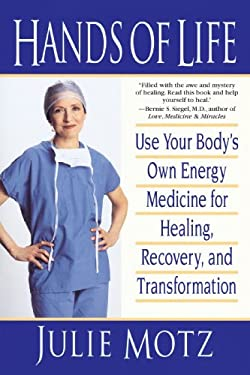 Hands of Life: Use Your Body's Own Energy Medicine for Healing, Recovery, and Transformation 9780553379259