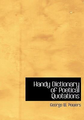 Handy Dictionary of Poetical Quotations 9780554252094
