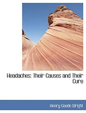 Headaches: Their Causes and Their Cure (Large Print Edition) 9780554452012