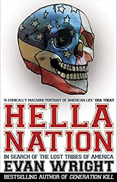 Hella Nation: In Search of the Lost Tribes of America. Evan Wright 9780552160391
