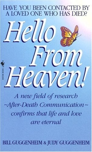 Hello from Heaven!: A New Field of Research--After-Death Communication--Confirms That Life and Love Are Eternal 9780553576344