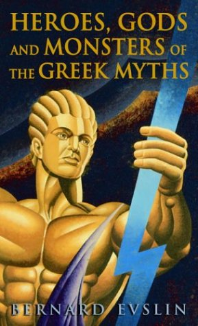 Heroes, Gods and Monsters of the Greek Myths 9780553259209