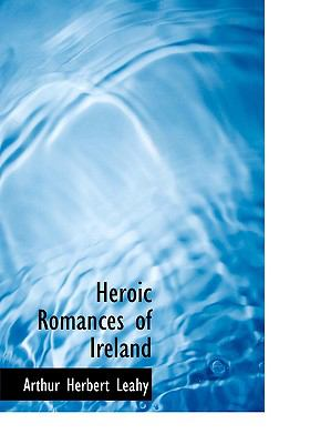 Heroic Romances of Ireland 9780554222769