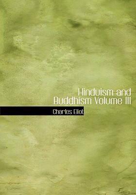 Hinduism and Buddhism Volume III 9780554252490