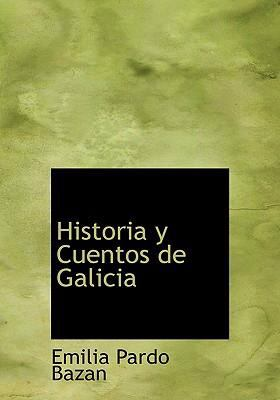 Historia y Cuentos de Galicia 9780554254432