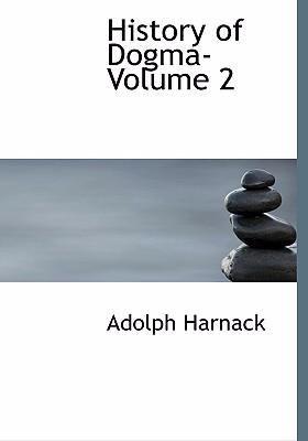 History of Dogma- Volume 2 9780554290805