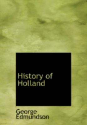 History of Holland 9780554271125