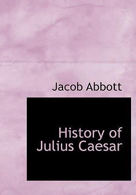 History of Julius Caesar 9780554269870