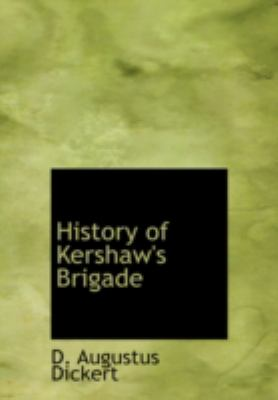 History of Kershaw's Brigade 9780554245218