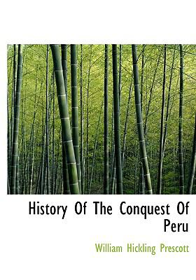 History of the Conquest of Peru 9780554214412