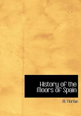 History of the Moors of Spain 9780554300382