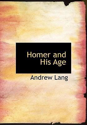 Homer and His Age 9780554226132