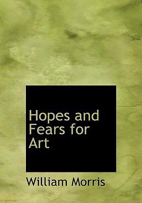 Hopes and Fears for Art 9780554294872