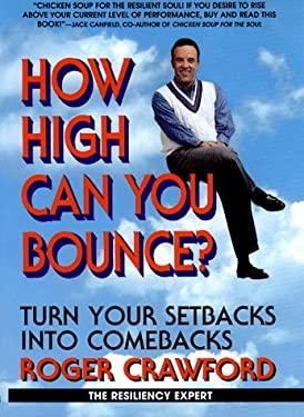 How High Can You Bounce?: Turn Setbacks Into Comebacks 9780553104615