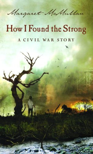 How I Found the Strong: A Civil War Story