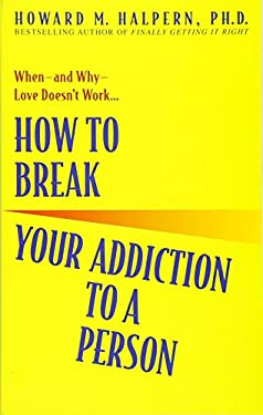 How to Break Your Addiction to a Person 9780553382495