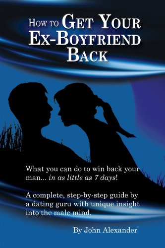 How to Get Your Ex-Boyfriend Back 9780557524181