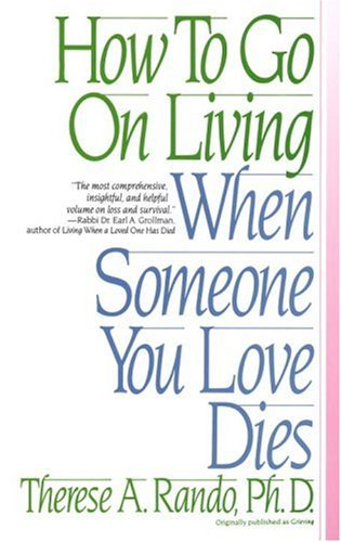 How to Go on Living When Someone You Love Dies 9780553352696