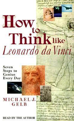 How to Think Like Leonardo Da Vinci 9780553526387