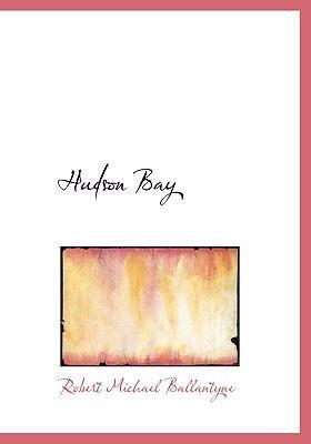 Hudson Bay 9780554276830