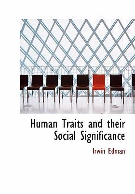 Human Traits and Their Social Significance 9780554300269