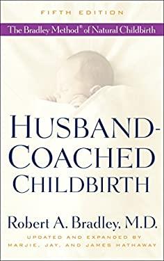 Husband-Coached Childbirth: The Bradley Method of Natural Childbirth 9780553385168