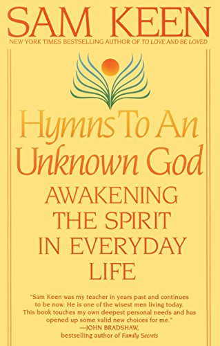 Hymns to an Unknown God: Awakening the Spirit in Everyday Life 9780553375176