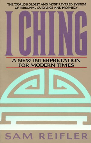 I Ching: A New Interpretation for Modern Times 9780553354249