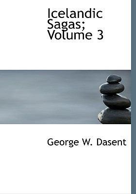 Icelandic Sagas; Volume 3 9780554303055