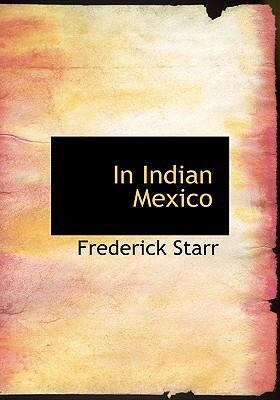 In Indian Mexico 9780554268842