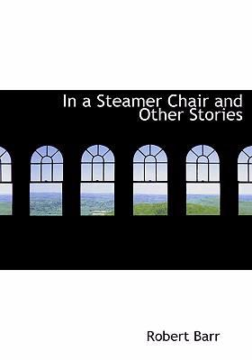 In a Steamer Chair and Other Stories 9780554292533