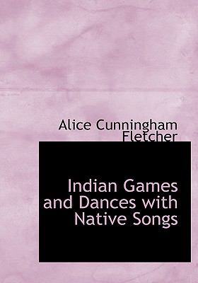 Indian Games and Dances with Native Songs 9780554302331