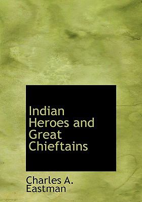 Indian Heroes and Great Chieftains 9780554288192