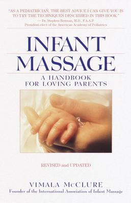 Infant Massage--Revised Edition: A Handbook for Loving Parents 9780553380569