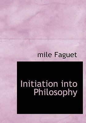 Initiation Into Philosophy 9780554229836