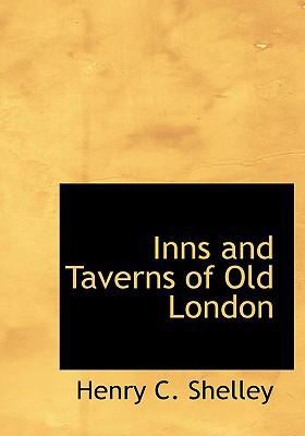 Inns and Taverns of Old London 9780554237428