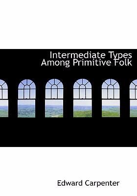 Intermediate Types Among Primitive Folk 9780554303031