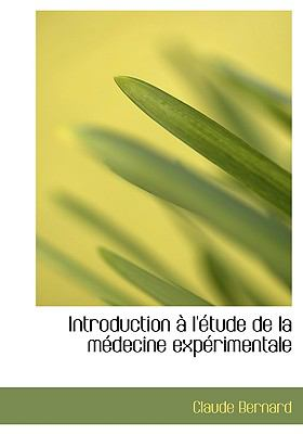 Introduction A L'Etude de La Medecine Experimentale 9780554273464