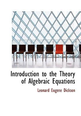Introduction to the Theory of Algebraic Equations 9780554492803