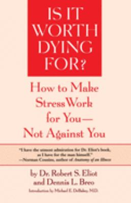 Is It Worth Dying For?: A Self-Assessment Program to Make Stress Work for You, Not Against You 9780553344264