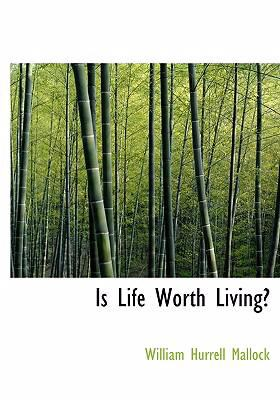 Is Life Worth Living? 9780554262628
