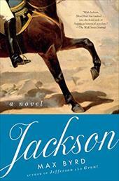 Jackson: A Novel - Byrd, Max
