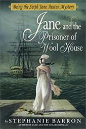 Jane and the Prisoner of Wool House: Being the Sixth Jane Austen Mystery