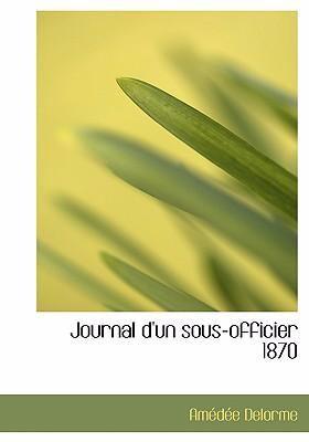Journal D'Un Sous-Officier 1870 9780554273488