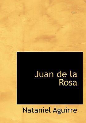 Juan de La Rosa 9780554251691
